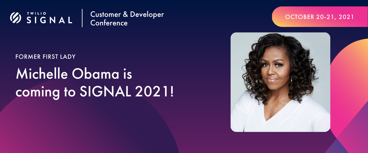 Michelle Obama on Twilio's 7th Annual SIGNAL Conference 2021